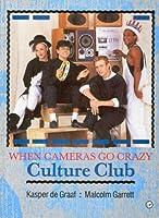 """""""Culture Club"""": When Cameras Go Crazy"""