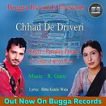 Chhad De Driveri