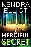 A Merciful Secret (Mercy Kilpatrick, 3, Band 3) - Kendra Elliot