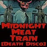 Midnight Meat Train (Death Disco)