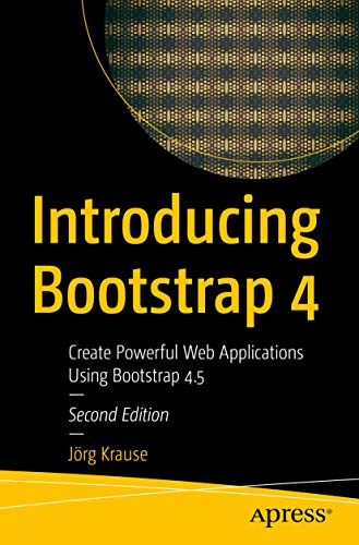 Introducing Bootstrap 4: Create Powerful Web Applications Using Bootstrap 4.5 (English Edition)