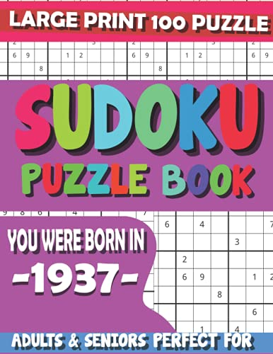 You Were Born In 1937: Sudoku Puzzle Book: 100 Puzzles Cross Words Activity Puzzlebook