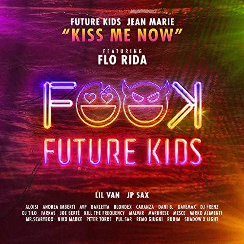 Future Kids & Jean Marie feat. Flo Rida, Aloisi, Andrea Imberti, Avp, Barletta, Caranza, Dani B., Dj Frenz, DJ Tilo, JP Sax, Malvar, Mesce & NIKO MARKE