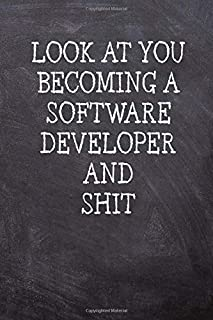 Look At You Becoming A Software Developer And Shit: College Ruled Notebook | 120 Lined Pages 6x9 Inches | Perfect Funny Ga...