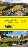 Auvergne Voyages à vélo et vélo électrique: Puy-de-Dôme, Cantal, Haute-Loire, Allier