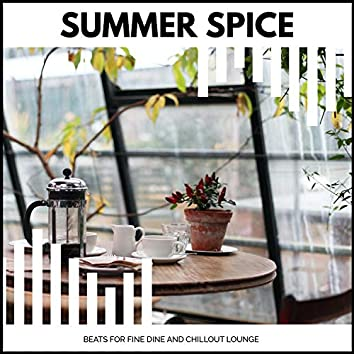 Summer Spice - Beats For Fine Dine And Chillout Lounge