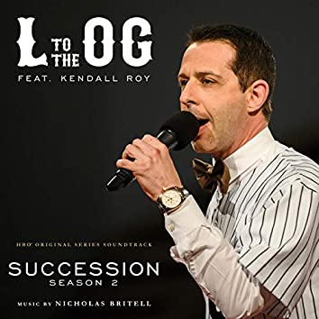 L to the OG (From Succession: Season 2)