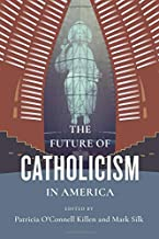 The Future of Catholicism in America (The Future of Religion in America)