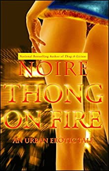 Thong on Fire: An Urban Erotic Tale by [Noire]