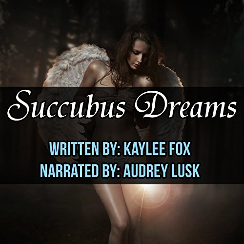 Succubus Dreams Audiobook By Kaylee Fox cover art