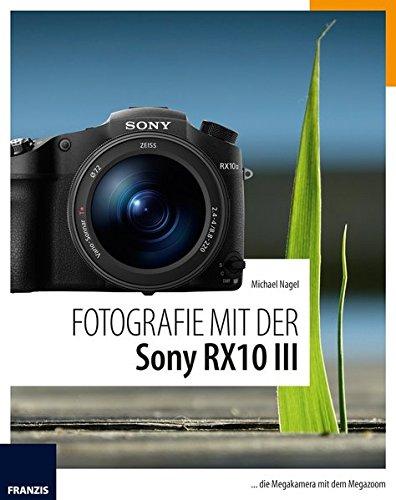 Fotografie mit der Sony RX10 III: die Megakamera mit dem Megazoom