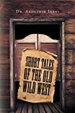 Short Tales of the Old Wild West (English Edition)