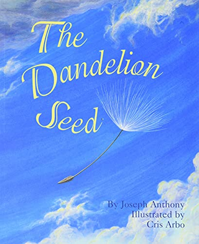 The Dandelion Seed: A Life Cycle Nature Book for Kids (Plants For Children, Science For Kindergarten)