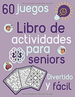 Libro de actividades para seniors Divertido y fácil 60 juegos: Sudoku, Juegos de Colores y...