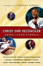 Christ Our Reconciler: Gospel, Church, World
