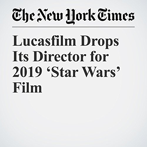 Lucasfilm Drops Its Director for 2019 'Star Wars' Film copertina