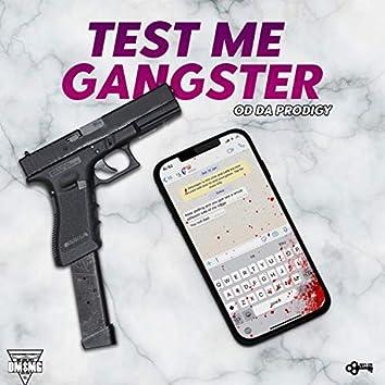 Test Me Gangster