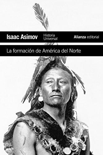 La formación de América del Norte: Desde los tiempos primitivos hasta 1763 (El libro de bolsillo - Historia)