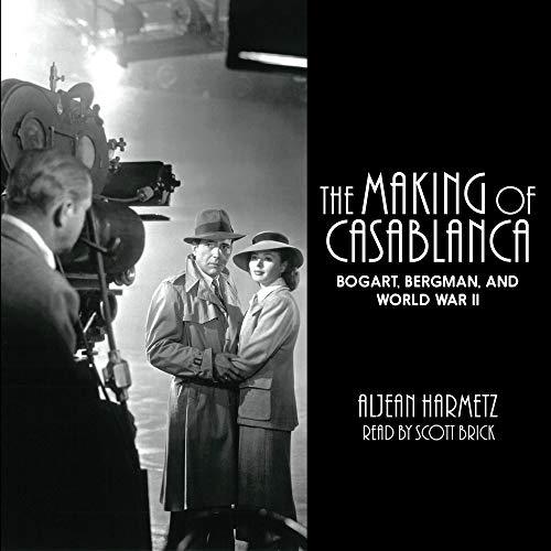 The Making of Casablanca Audiobook By Aljean Harmetz cover art