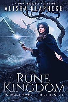 Rune Kingdom: A Standalone Epic Fantasy: Uncommon World: Northern Isles by [Alisha Klapheke]