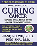 Novel Approach to Curing Cancer: Exposed fatal flaws in the cancer treatment model
