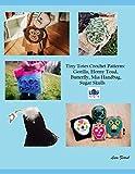 Tiny Totes Crochet Patterns: Sugar Skulls, Baby Gorilla, Butterfly, Horny Toad Coin Purse, Mia Handbag