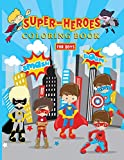 Super-Heroes Coloring Book for Boys: Super Heros Coloring Book for Superheroes Fan (Perfect for Children Ages 4-12)