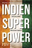 Indien Superpower: Aufstieg einer Wirtschaftsmacht