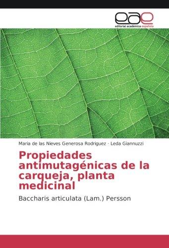 Propiedades antimutagénicas de la carqueja, planta medicinal: Baccharis articulata (Lam.) Persson