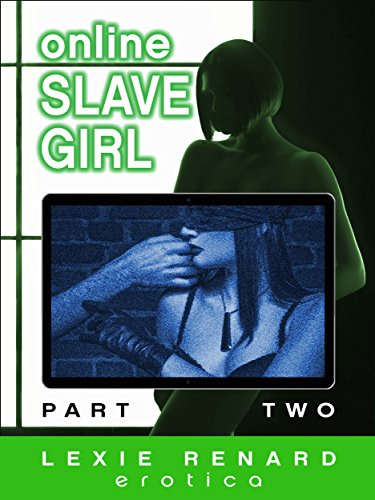 Online Slave Girl - Part Two: (Memory Control, Web Cam, Submission) (English Edition)