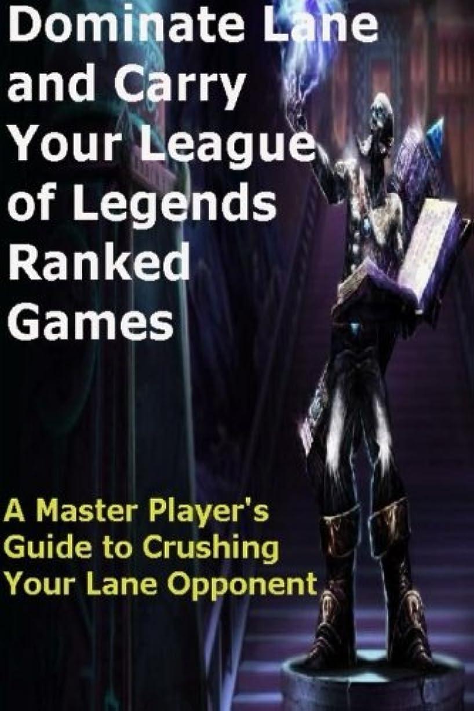 医薬アナウンサーハイブリッドDominate Lane and Carry Your League of Legends Ranked Games: A Master Player's Guide to Crushing Your Lane Opponent