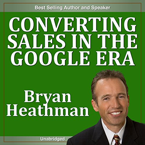 Converting Sales in the Google Era cover art