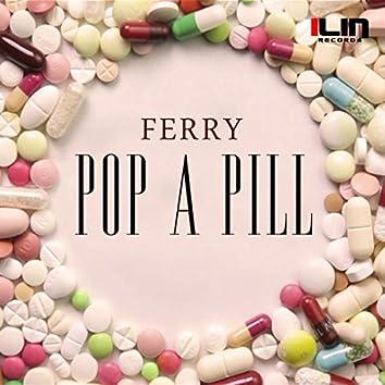Pop A Pill