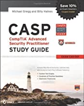 CASP CompTIA Advanced Security Practitioner Study Guide: (Exam CAS-001) (Comptia Study Guide) Stg Edition by Gregg, Michael, Haines, Billy published by John Wiley & Sons (2012)