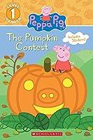 The Pumpkin Contest (Peppa Pig: Scholastic Readers, Level 1)