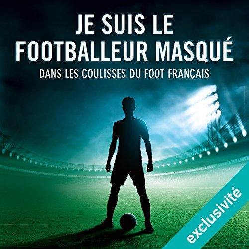 Je suis le footballeur masqué audiobook cover art