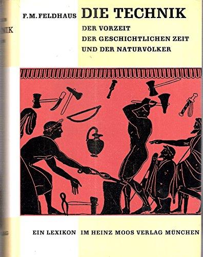 Die Technik der Vorzeit, der geschichtlichen Zeit und der Naturvölker. Ein Lexikon