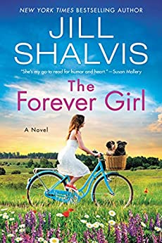 The Forever Girl: A Novel (The Wildstone Series Book 6) by [Jill Shalvis]