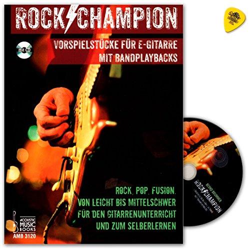 Rock Champion - 10 lichte tot middelzware stukken van rock, pop en Fusion voor beginnende elektrische gitaristen - voor gitaaronderwijs en voor zelfstudie - met CD en Dunlop PLEK