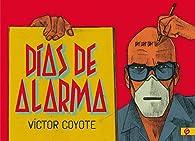 Días de alarma par Víctor Coyote