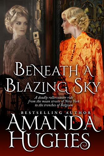 Beneath a Blazing Sky (Bold Women of the 20th Century Book 1)