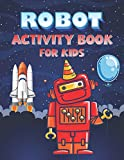 ROBOT ACTIVITY BOOK FOR KIDS: Robot Coloring Activity Book for Kids Ages 4-8, Robot and Alphabet Coloring Pages, Sudoku and Maze Puzzles with ... Dots and Boxes, Tic Tac Toe, Hangman Games