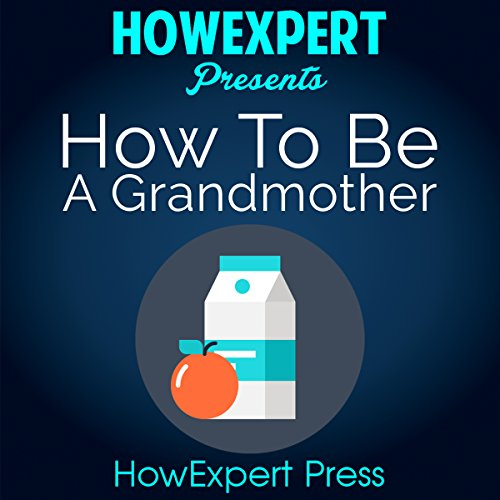 How to be a Grandmother audiobook cover art