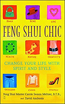 Feng Shui Chic: Change Your Life With Spirit and Style by [Carole Meltzer, David Andrusia]