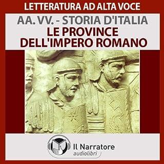 Le province dell'impero     Storia d'Italia 7              Di:                                                                                                                                 Autori Vari                               Letto da:                                                                                                                                 Eugenio Farn                      Durata:  57 min     7 recensioni     Totali 4,9
