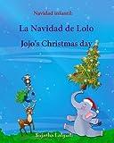 Navidad infantil: La Navidad de Lolo. Jojo's Christmas day: Edición Bilingüe (Español/Ingles),Navidad libros,Libro Navidad infantiles,Navidad para ... infantiles: Edición bilingüe: Lolo series)
