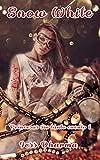 Snow White LIBRO AUTOCONCLUSIVO: Libro autoconclusivo (Princesas sin tanto cuento nº 1)