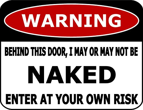 PCSCP Warning Behind This Door, I May Or May Not Be Naked Enter At Your Own Risk 11 inch by 9.5 inch Laminated Funny Sign