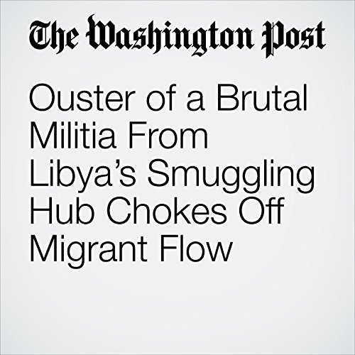 Ouster of a Brutal Militia From Libya's Smuggling Hub Chokes Off Migrant Flow copertina