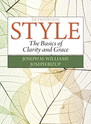 Style: The Basics of Clarity and Grace Plus MyLab Writing- Access Card Package (5th Edition)